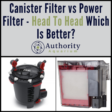 Canister Filter vs Power Filter - Head To Head Which Is Better